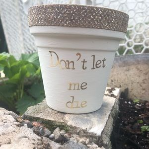 New Cream Gold Don't Let Me Die Flower Pot